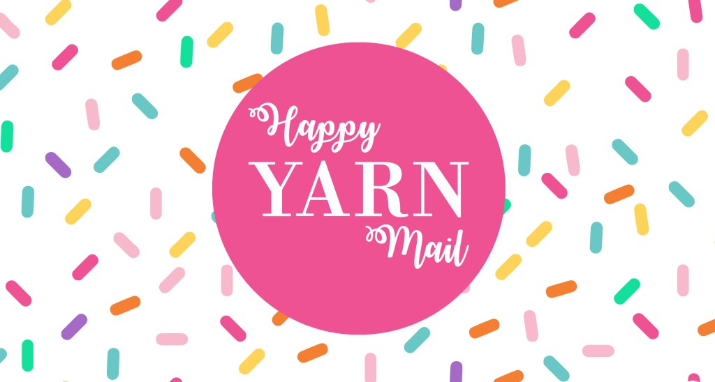 Happy Yarn Mail Subscription Box